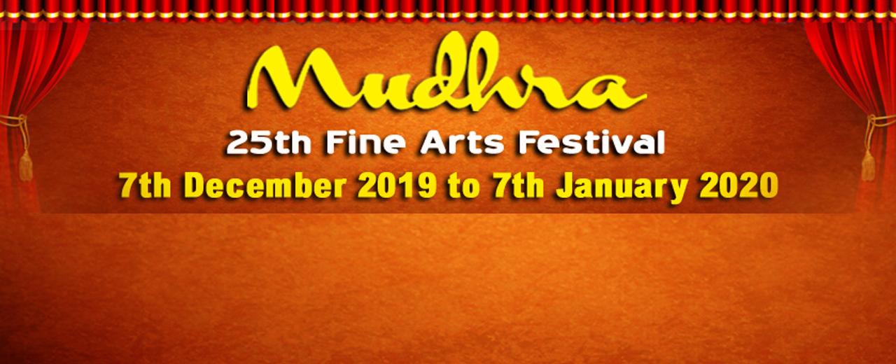 MUDHRA presents 25th FINE ARTS FESTIVAL on 07-12-2019 performing on  4.00pm  Nadaswaram by Chinnamanur A.Vijayakarthikeyan & Idumbavanam V.Prakash Ilayaraja - Nadaswaram                Idumbavanam K.S.K.Manikandan & Srirangam M.Muthukumar - Tavil  5.30pm   Festival Inauguration and Award function 7.00 pm  O.S.Thiagarajan - Vocal                Nagai Muralidharan - Violin                Mannargudi A.Easwaran  & Mudhra Bhaskar-Double Mridangam  Tickets Type Rates              Row Rs.100            M, N, O, P, Q Rs.200            H, I,J Rs.300            E, F Rs.500            A